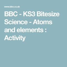 bbc ks3 bitesize science atoms and elements activity - Periodic Table Bbc