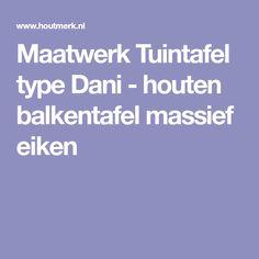 Maatwerk Tuintafel type Dani - houten balkentafel massief eiken