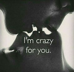 I truly am, crazy about you Tina! Cute Love Quotes, Soulmate Love Quotes, Couples Quotes Love, Sex Quotes, Love Quotes For Her, Quotes For Him, Hot Couple Quotes, Eternal Love Quotes, Sweet Romantic Quotes