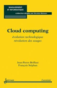Couverture de l'ouvrage Cloud computing / BRIFFAUT Jean-Pierre http://editions.lavoisier.fr/informatique/cloud-computing/briffaut/hermes-science-publications/management-et-informatique/livre/9782746245112?pos=1