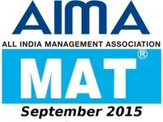 The examination dates of the Management Aptitude Test September 2015 (MAT September 2015) have been announced. Candidates can take the test either on paper or computer. The paper based test MAT September 2015 will be held on September 6, 2015. The computer based test will be held on September 12, 2015. Registration for MAT September 2015: The regis...