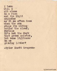 """...Lightness growing louder...""Typewriter Series #359by Tyler Knott Gregson"