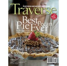 November 2016 Traverse, Northern Michigan's Magazine:   Ski Buzz, Why we love snow! Local Wines: Cold weather reds Stormy Kromer Recipe: Glazed cherry pot roast Outdoors: Steelhead on a swung fly Dining: Creative comfort food