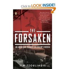 The Forsaken: An American Tragedy in Stalin's Russia: Tim Tzouliadis: 9780143115427: Amazon.com: Books