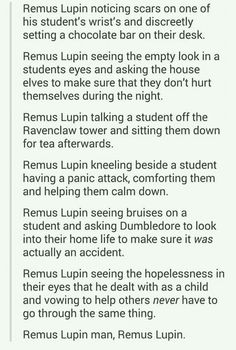 Oh feels! I think teaching was always his calling. If only there were more real life teachers like him. Remus Lupin.