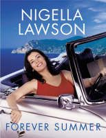 Forever Summer by Nigella Lawson - one of my most used cookbooks.