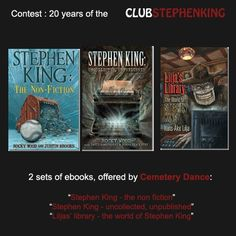 Reminder :  Cemetery Dance is also giving sets of ebooks about Stephen King, in the contest!     Enter the #StephenKingContest NOW >>> http://clubstephenking.com/