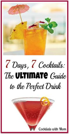 7 Days, 7 Cocktails: The ultimate guide to the perfect drink