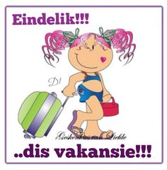 Eindelik!! Dis vakansie!! Gifs, Wisdom Quotes, Me Quotes, Afrikaanse Quotes, Goeie More, Day Wishes, School Humor, Friend Pictures, Good Morning Quotes
