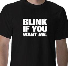 BLINK IF YOU WANT ME  Funny Silly Nasty College Humor Novelty Joke Delta Tee's #Gildan #BasicTee