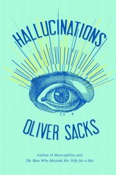 Hallucinations by Oliver Sacks. Dan Woren, Oliver Sacks narrate this psychology book. I now have listened to eight books by Oliver Sacks in my library. He makes discovering new things amazing and fun. New Books, Good Books, Books To Read, As The World Turns, Thing 1, Science Books, Science Nature, Human Condition, Book Cover Design