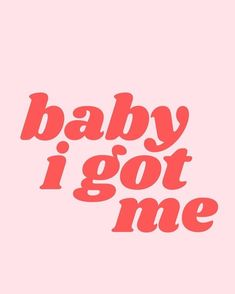 baby I got me Art Print by typutopia - X-Small Quote Aesthetic, Aesthetic Pictures, Wall Quotes, Words Quotes, Sayings, Happy Words, Photo Wall Collage, Picture Wall, Tumblr Quotes
