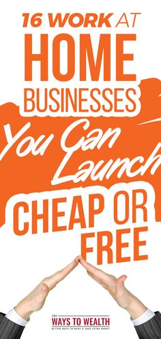 16 Work at Home Businesses You Can Launch for Cheap or Free businesses to start from home | making money from home online jobs | work at home ideas for moms #thewaystowealth #workfromhome #workathome #sidehustle #makemoneyonline