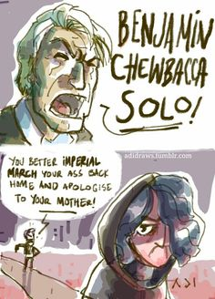 """ilikechildren–fried: """" adidraws: """" Yes, I think Chewbacca as Ben's middle name is highly probable. """" I read this in harrison ford's voice. It flowed like silk """" Star Wars Fan Art, Star Wars Witze, Star Wars Jokes, Star Wars Comics, Reylo, Chewbacca, Star Wars Rebels, Dreamworks, Starwars"""