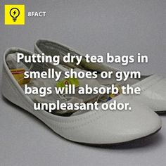 smelly shoes- add tea bags to take the smell away