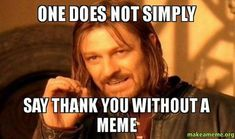 For that reason, I hope you enjoy these 101 funny 'Thank You' memes and decide to share some with people who have made a difference in your life. Thank You Memes, Funny Thank You, Memes Humor, Funny Memes, Most Famous Memes, Funny Happy Birthday Meme, Birthday Memes, Birthday Wishes, Birthday Ideas