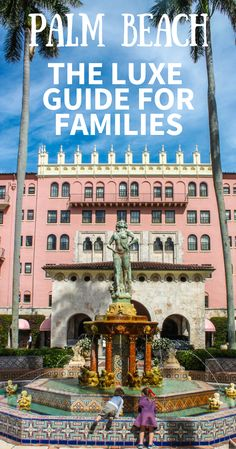 See the Best Palm Beach Area Resorts for families.