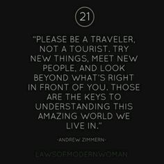 To travel is a privilege. The adventures + insight gained will expand our minds. We must remember + share them.