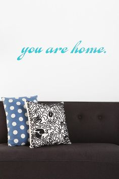 UrbanOutfitters.com > You Are Home Wall Decal.... i want a pic that says this