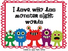 FREE I Have, Who Has - Monster Sight Words  - Go to http://pinterest.com/TheBestofTPT/ for this and thousands of free lessons.