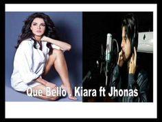 Que Bello Kiara ft Jhonas - (Cover)