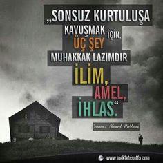 # İLİM,  AMEL, İHLAS. ..