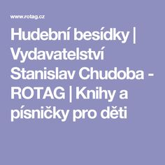 Hudební besídky | Vydavatelství Stanislav Chudoba - ROTAG | Knihy a písničky pro děti