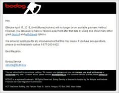 Bodog: Skrill (Moneybookers) will no longer be an available payment method.