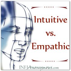The Difference between Intuitive and Empathic | INFJ Anonymous