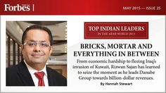 Bricks, Mortar and Everything in Between From economic hardship to fleeing Iraq's invasion of Kuwait, Rizwan Sajan has learned to seize the moment as he leads Danube Group towards billion-dollar revenues. By Hannah Stewart Issue 35, May 2015   #ForbesMiddleEast   #India   #IndianLeaders   #TopIndians   #Business   #Magazine   #May2015   #MiddleEast   #ArabWorld   #English    #ForbesME #TopIndianLeaders  For Subscription: send a SMS 'Subscription' to +971501007621