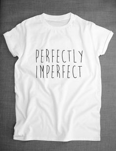 eba9fd0f0 Perfectly Imperfect Hipster TShirt by ResilienceStreetwear on Etsy Love  Sarcasm, T Shirts With Sayings,