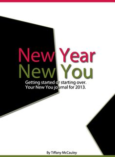 New Year, New You 2013. A handy tracking journal for the new year. And it's FREE!