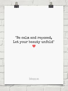 You are calm and reposed let your beauty unfold meaning
