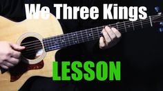 "how to play ""We Three Kings of Orient Are"" on acoustic guitar 