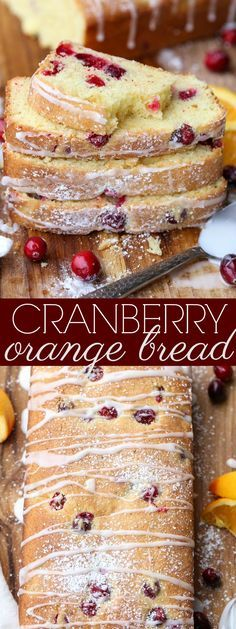 Easy and delicious homemade Recipe for the Best Cranberry Orange Bread Loaf.