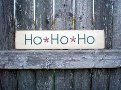 Small Primitive Wood Holiday Sign Ho Ho Ho by scaredycatprimitives, $6.00