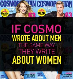 If Cosmo Wrote About Men The Same Way They Write About Women // The media's influence over body image
