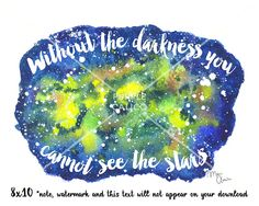 Galaxy Stars Watercolor Quote 8x10 Printable Quote Art by PurpleCalicoPrints on Etsy https://www.etsy.com/listing/451573402/galaxy-stars-watercolor-quote-8x10