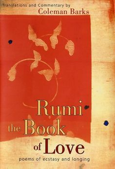 Rumi: The Book of Love: Poems of Ecstasy and Longing by Coleman Barks