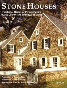 Stone Houses: Traditional Homes of Pennsylvania's Bucks County and Brandywine Valley by Margaret Bye Richie http://www.amazon.com/dp/0847826872/ref=cm_sw_r_pi_dp_SQx3tb1B02AQ80YH