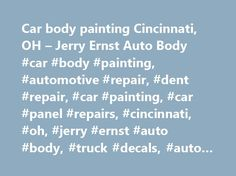 Car body painting Cincinnati, OH – Jerry Ernst Auto Body #car #body #painting, #automotive #repair, #dent #repair, #car #painting, #car #panel #repairs, #cincinnati, #oh, #jerry #ernst #auto #body, #truck #decals, #auto #stripe #painting http://furniture.nef2.com/car-body-painting-cincinnati-oh-jerry-ernst-auto-body-car-body-painting-automotive-repair-dent-repair-car-painting-car-panel-repairs-cincinnati-oh-jerry-ernst-auto-body-t/  # Expert auto body painting parts in Cincinnati, OH Let us…
