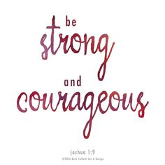 """""""Be strong and courageous. Do not be afraid; do not be discouraged for the Lord your God will be with you wherever you go."""" - Joshua 1:9 --- When I come across this verse a few different places in one morning I know I need to pay attention! Today I'm thankful for encouragement to keep pressing onward especially when I'm tempted to allow disappointments to throw me off track. Where are you needing courage for your week? #bestrongandcourageous #havecourage"""