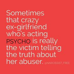 Narcissism - According to him, his ex wife and all his ex girlfriends were all crazy. And the ones hurting him. Narcissistic Behavior, Narcissistic Sociopath, Narcissistic Abuse Recovery, Quotes To Live By, Me Quotes, Crazy Ex Quotes, Liars Quotes, Just In Case, Just For You