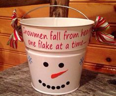 Snowman Pail 'All snowmen fall from heaven...' on Etsy, $16.00 Christmas idea, great for candy canes or for holding Christmas gifts under the tree!