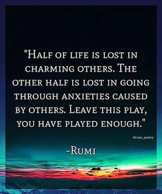 Does it ever happen to you that a quote make you think? It happens to me every time whenever I read Rumi quotes. Rumi was a (born in Afghanistan) Persian poet jurist Islamic scholar and t Rumi Love Quotes, Sufi Quotes, Spiritual Quotes, Wisdom Quotes, Words Quotes, Positive Quotes, Motivational Quotes, Sayings, Rumi Quotes On Beauty