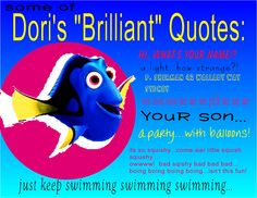 I made this because Dori says soooo many funny things in the movie Finding Nemo. If u haven't seen this movie I recommend it!