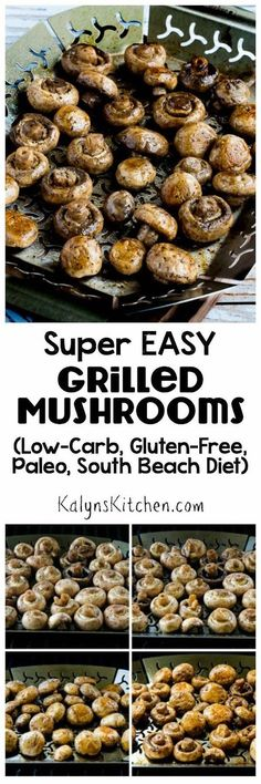 These Super Easy Grilled Mushrooms have only 2 ingredients, and this is a healthy side dish you'll make all summer long! And grilled mushrooms are low-carb, gluten-free, South Beach Diet friendly, and can be Paleo with the right dressing, so you can make them for anyone. [from KalynsKitchen.com]: