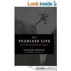 Amazon.com: The Fearless Life: Live Worry-Free No Matter What Happens eBook: Jentezen Franklin: Kindle Store