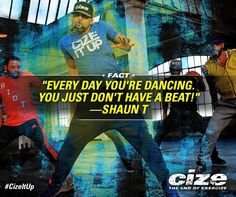 """""""Every day you're dancing; you just don't have a beat,"""" says Cize creator Shaun T.  See the complete review of the new Cize Beachbody workout and meal plan at http://weightomaintain.com/cize-workout-program-review-meal-plan-and-details/"""