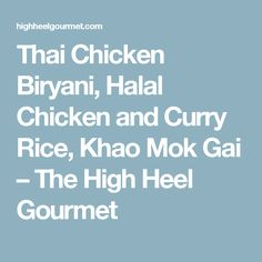 Thai Chicken Biryani, Halal Chicken and Curry Rice, Khao Mok Gai ...